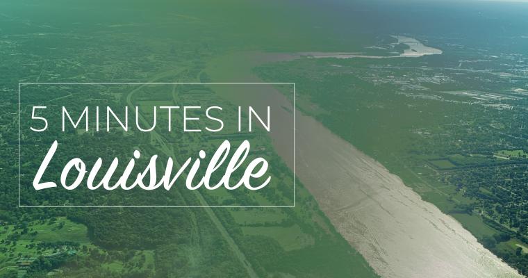 5 Minutes in Louisville, Kentucky