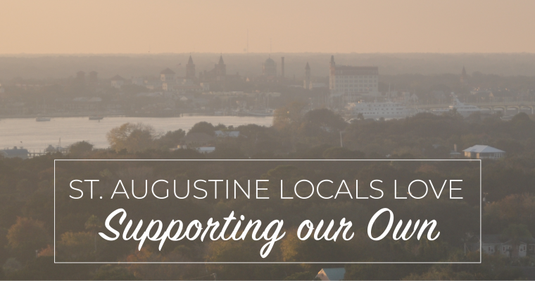 St. Augustine Locals Love: Supporting our Own
