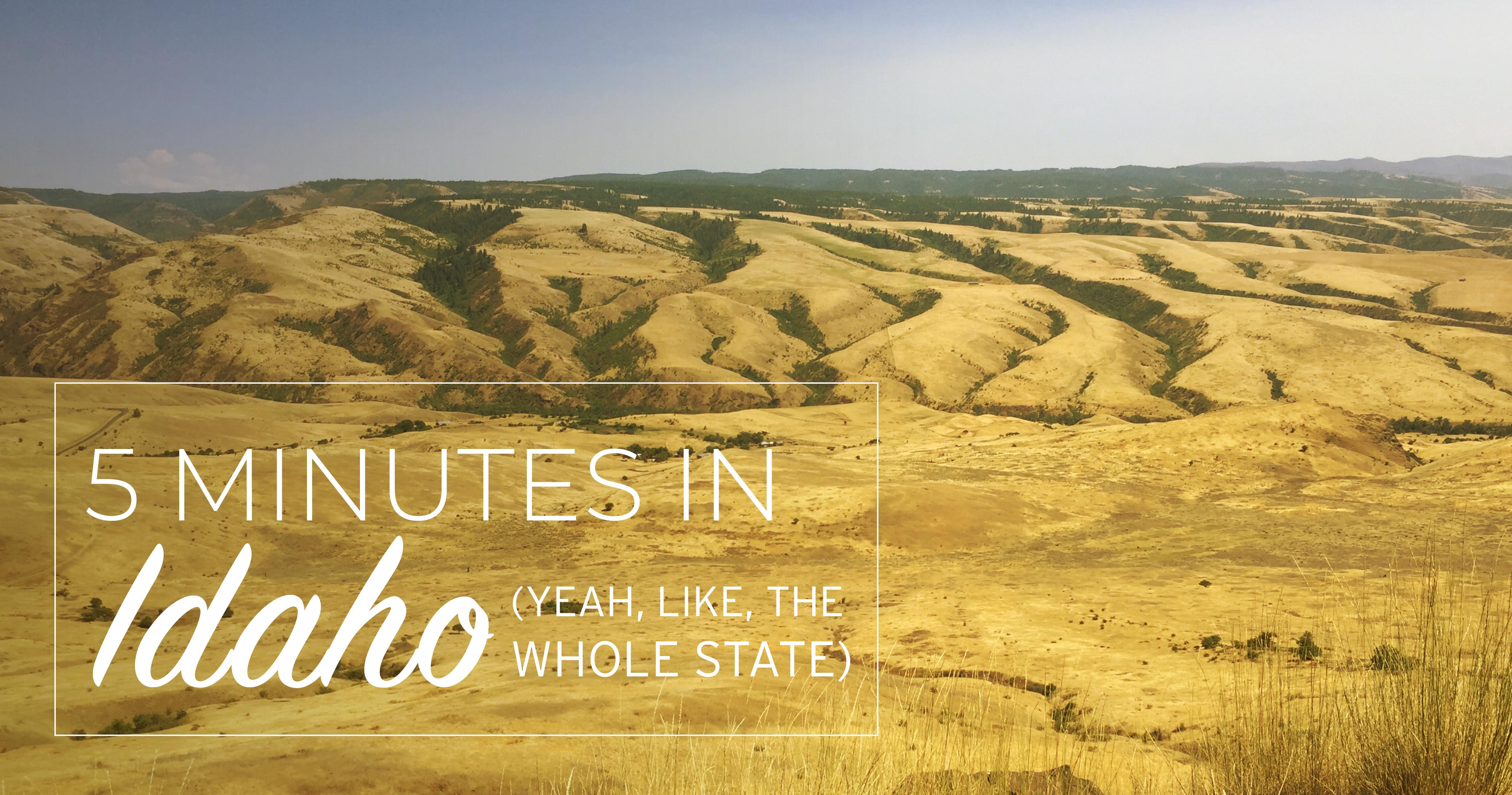 5 Minutes in Idaho