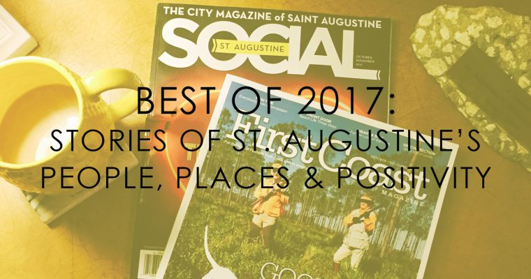 Best of 2017: Stories of St. Augustine's People, Places & Positivity